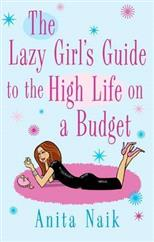 Lazy Girl's Guide to the High Life on Budget, Naik A. обложка-превью