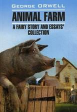 Animal Farm: a Fairy Story and Essays' Collection, Orwell G. обложка-превью