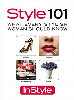 In Style. Style 101. What every stylish woman shoud know обложка книги