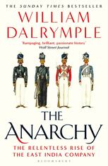The Anarchy: The Relentless Rise of the East India Company, Dalrymple W. обложка-превью