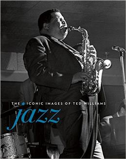 Книга: «Jazz: The Iconic Images of Ted Williams»