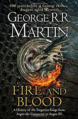 Fire and Blood: A History of the Targaryen Kings from Aegon the Conqueror to Aegon III, Martin George R. R. обложка-превью