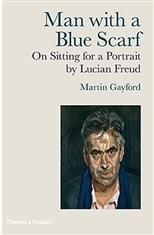Man with a Blue Scarf: On Sitting for a Portrait by Lucian Freud обложка-превью
