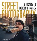 Street Photography. A History in 100 Iconic Photographs обложка-превью