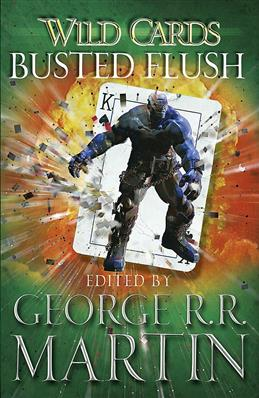 Wild Cards: Busted Flush, Martin George R. R. обложка книги