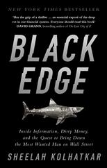 Black Edge: Inside Information, Dirty Money, and the Quest to Bring Down the Most Wanted Man on Wall Street, Kolhatkar S. обложка-превью
