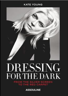 Dressing for the Dark. From the silver screen to the red carpet, Young K. обложка книги
