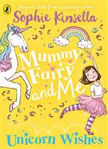 Mummy Fairy and Me: Unicorn Wishes, Kinsella S. обложка-превью
