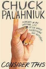 Consider This: Moments in My Writing Life after Which Everything Was Different, Palahniuk C. обложка-превью
