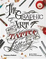 Graphic Art of Tattoo Lettering: Visual Guide to Contemporary Styles and Des обложка-превью