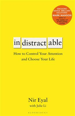 Indistractable. How to Control Your Attention and Choose Your Life, Eyal N., Li J. обложка книги