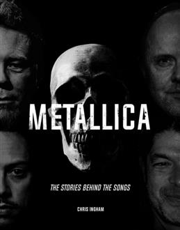 Metallica: The Stories Behind the Songs, Ingham Chris обложка книги