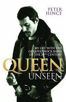 Queen Unseen. My Life with the Greatest Rock Band of the 20th Century, Hince P. обложка книги