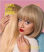 Girl on Girl: Art and Photography in the Age of the Female Gaze (40 artists redefining the fields of fashion, art, advertising and photojournalism) обложка-превью