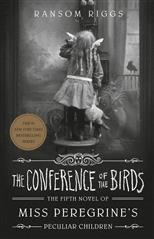 Conference of the Birds. Miss Peregrine's Peculiar Children, Riggs R. обложка-превью