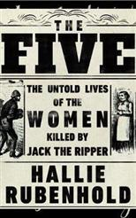 Five: The Untold Lives of the Women Killed by Jack the Ripper, Rubenhold H. обложка-превью
