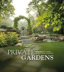 Private Gardens. Design Secrets to Creating Beautiful Outdoor Living Spaces обложка книги