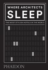Where Architects Sleep, The Most Stylish Hotels in the World обложка-превью
