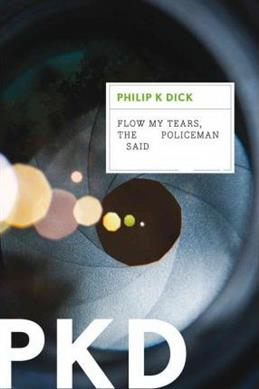 Flow My Tears the Policeman Said, Dick Philip K. обложка книги