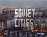 Soviet Cities: Labour, Life and Leisure обложка-превью