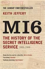 MI6: The History of the Secret Intelligence Service 1909-1949, Jeffery K. обложка-превью