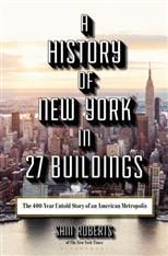 A History of New York in 27 Buildings: The 400-Year Untold Story of an American Metropolis, Roberts S. обложка-превью