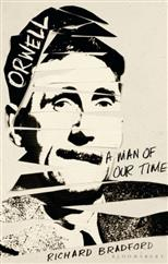 Orwell: A Man Of Our Time, Bradford R. обложка-превью